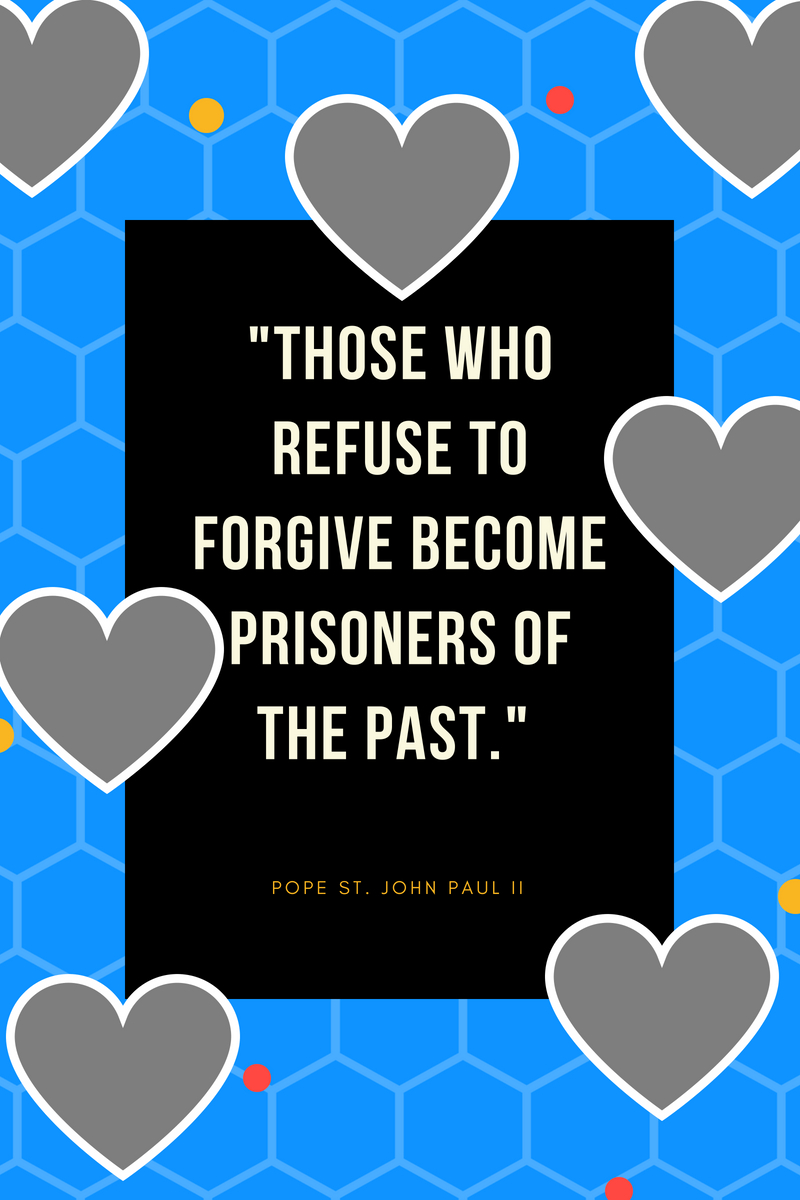 Those who refuse to forgive become prisoners of the past._